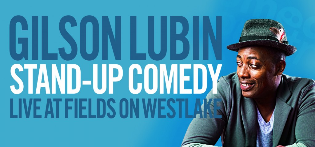 Gilson Lubin: Stand-up at Fields on Westlake