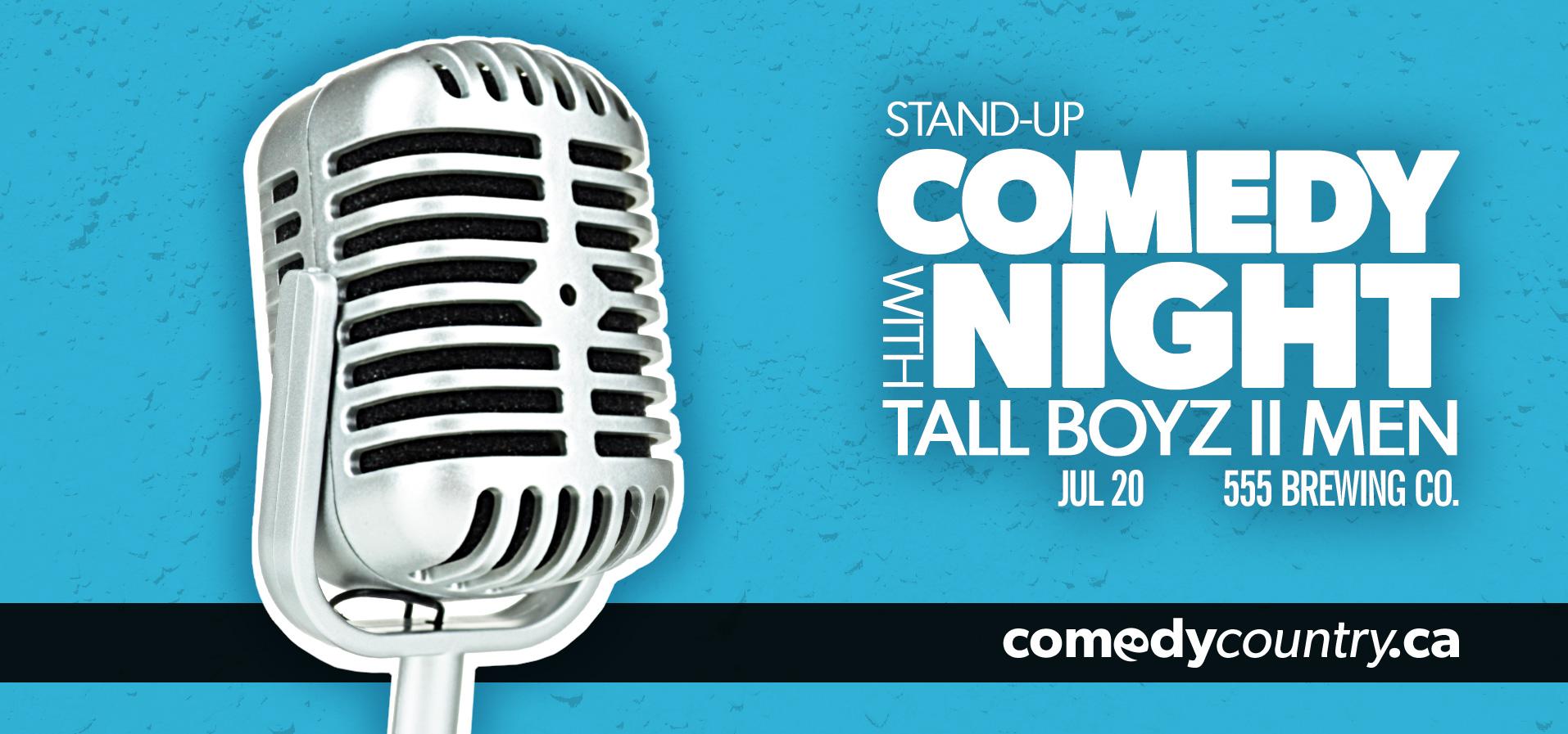 Stand-up Comedy Night w/ Tall Boyz II Men